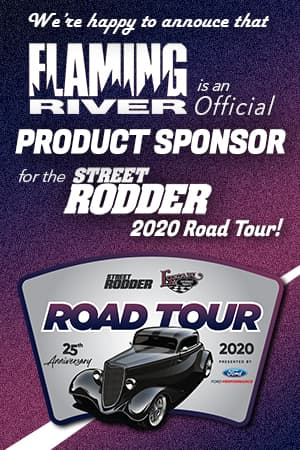 Product Sponsor for the Street Rodder 2020 Road Tour